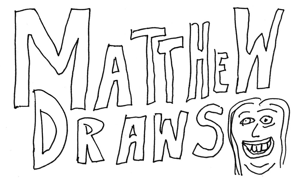 Matthew Draws 41- It's Back!
